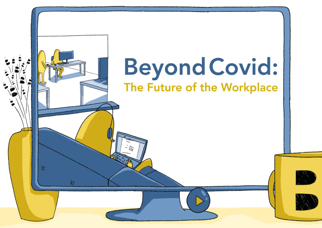 Beyond Covid: The Future of the Workplace
